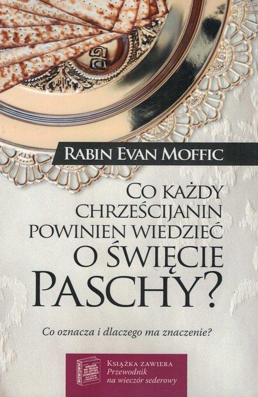 Co każdy chrześcijanin powinien wiedzieć o święcie Paschy? - Rabin Evan Moffic - Rabin Evan Moffic - oprawa miękka