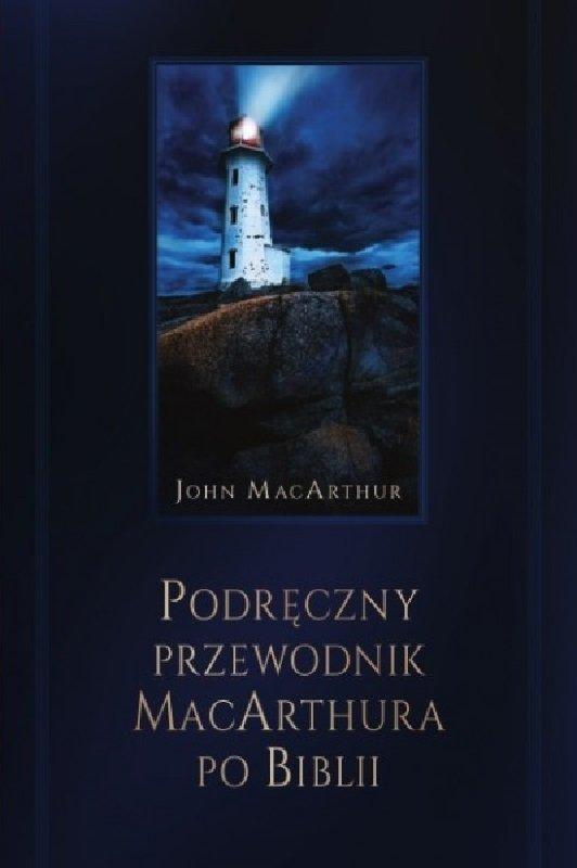 1b88473ce8c30 Podręczny Przewodnik MacArthura po Biblii - John MacArthur - Księgarnia  religijna Bogulandia.pl