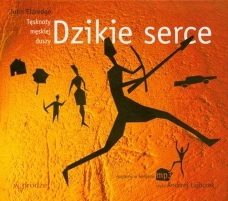 Dzikie serce - John Eldredge - CD/MP3