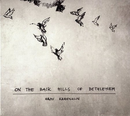 Hans Kraenzlin - On The Back Hills Of Bethlehem - CD