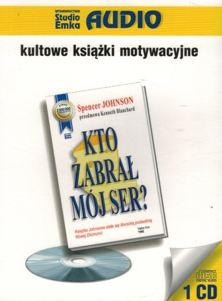 Kto zabrał mój ser - Spencer Johnson - audiobook  CD
